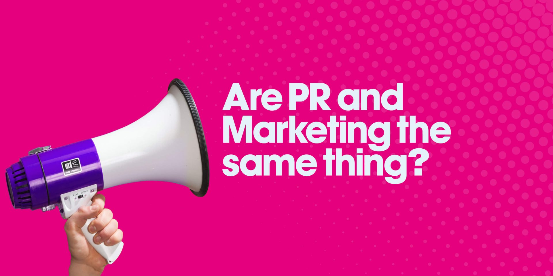 Are PR and Marketing the same thing? image